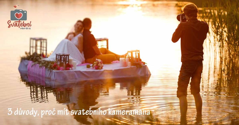 Kameraman na svatbu, ano či ne? 3 důvody proč ANO.